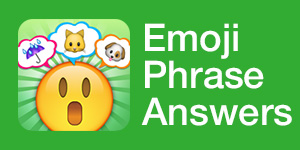 Emoji Phrase Answers | Emoji Phrase Cheats